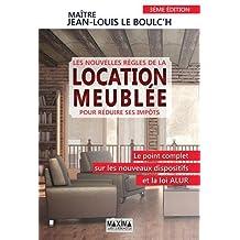 Les nouvelles règles de la location meublée pour réduire ses impôts 3ème édition