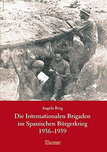 Die Internationalen Brigaden im Spanischen Bürgerkrieg 1936-1939 (Rheinisch-Westfälische Hochschulschriften, Reihe Geschichte)