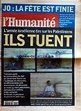 Telecharger Livres HUMANITE No 17459 du 02 10 2000 J O DE SYDNEY LA FETE EST FINIE L ARMEE ISRAELIENNE TIRE SUR LES PALESTINIENS ILS TUENT A NETZARIM DANS LA BANDE DE GAZA RAMI ET SON PERE JAMAL AL DURA TENTE D ECHAPPER AUX BALLES L ENFANT EST TUE (PDF,EPUB,MOBI) gratuits en Francaise