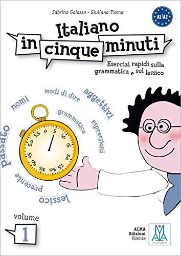 Italiano in cinque minuti: Italiano in 5 minuti. Volume 1. bungsbuch: Esercizi rapidi sulla grammatica e sul lessico