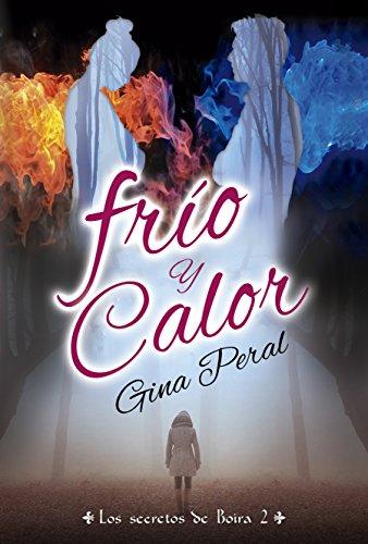 Frío y Calor (Los secretos de Boira nº 2) por Gina Peral
