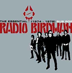 The Essential Radio Birdman '74-'78