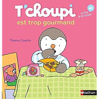 T'choupi est trop gourmand - Dès 2 ans (06)