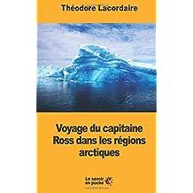 Voyage du capitaine Ross dans les régions arctiques