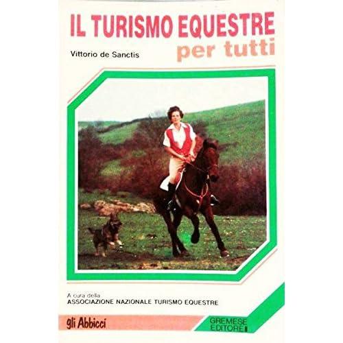 Il Turismo Equestre Per Tutti