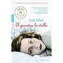 A guardar le stelle (Oscar bestsellers emozioni Vol. 2130) (Italian Edition)