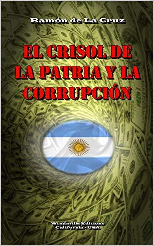El Crisol de la Patria y la Corrupción (WIE nº 510) eBook: de La ...
