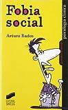 Fobia social: 2 (Psicología clínica. Guías de intervención)