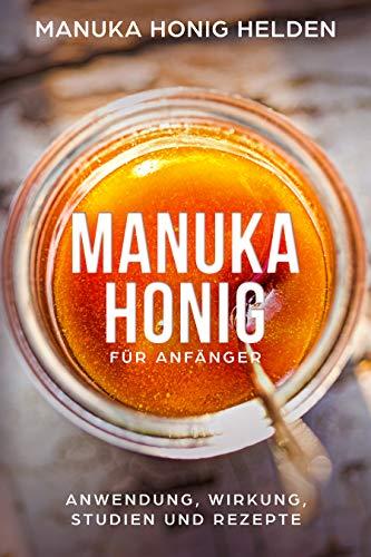 Manuka Honig für Anfänger: Anwendung, Wirkung, Studien und Rezepte | Manuka Honig kaufen | Manuka Pflanze | Neuseeland Honig | Bienen-Honig (Bio-bienenhonig)