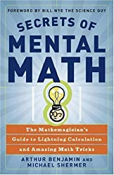 Secrets of Mental Math: The Mathemagician's Guide to Lightning Calculation and Amazing Math Tricks by Arthur Benjamin (2006-08-08)