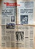 Telecharger Livres NOUVELLE REPUBLIQUE LA du 14 10 1974 LES ASSISES DU SOCIALISME MITTERRAND NOUVEL EXPLOIT DU PROF BARNARD UN COEUR REFAIT A NEUF POUR MICHELE LES SPORTS L AFFAIRE DU WATERGATE LE PROCUREUR SPECIAL JAWORSKI DEMISSIONNE LE BAL DES VOYOUS A DIJON LES TUEURS A GAGES DE NANTES BORDEAUX LES FRAUDEURS SUR LES VINS JUGES (PDF,EPUB,MOBI) gratuits en Francaise