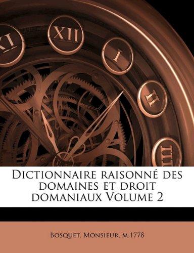 Dictionnaire Raisonne Des Domaines Et Droit Domaniaux Volume 2