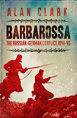 Barbarossa: The Russian German Conflict: The Russian German Conflict, 1941-45 (CASSELL MILITARY PAPERBACKS) por Alan Clark