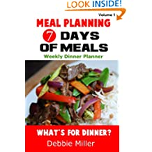 Meal Planning, 7 Days of Meals, Weekly Dinner Planner (Volume 1)