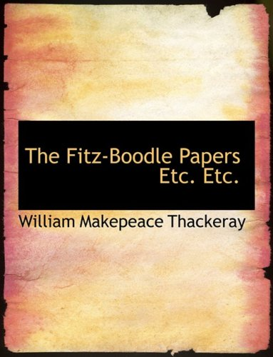 The Fitz-Boodle Papers Etc. Etc