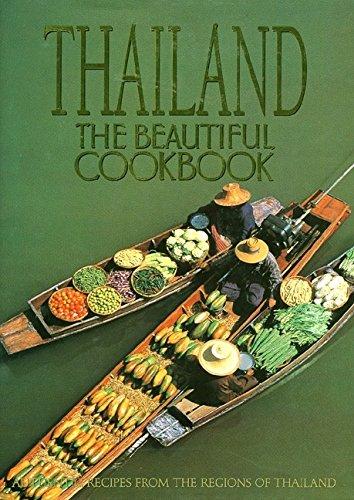 Thailand: The Beautiful Cookbook: Authentic Recipes from the Regions of Thailand por Panurat Poladitmontr