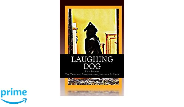 LAUGHING DOG (The Tales and Adventures of Jonathan B. Owen Book 9)