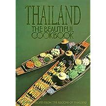 Thailand: The Beautiful Cookbook