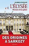 L'Elysée, histoire d'un palais par Poisson