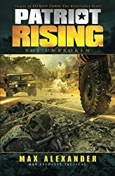 Patriot Rising: The Unbroken by Max Alexander (2015-12-29)