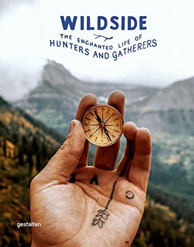 Preisvergleich Produktbild Wildside: The Enchanted Life of Hunters and Gatherers (EN) - 22 × 28 cm,  256 Seiten