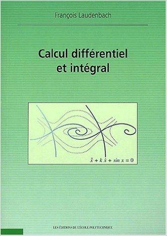 Calcul differentiel et intégral de François Laudenbach ( 13 juillet 2001 )
