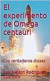 El experimento de Omega centauri: Los verdaderos dioses