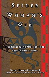 Spider Woman's Web: Traditional Native American Tales About Women's Power by Susan Hazen-Hammond (1999-11-01)