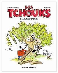 Les Tchouks : On a fait une cabane !