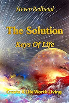 THE SOLUTION: Keys To Life by [Redhead, Steven]