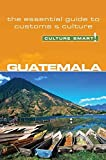 [(Guatemala - Culture Smart! : The Essential Guide to Customs and Culture)] [By (author) Lisa Vaughn] published on (June, 2007) -