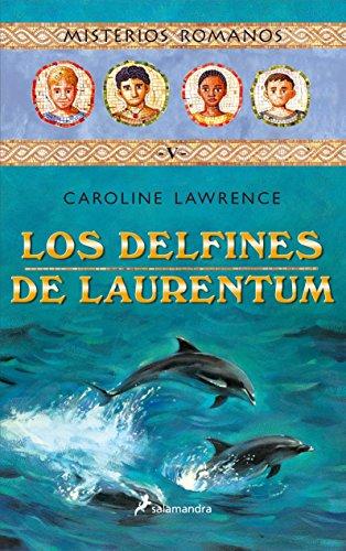 Delfines de Laurentum, Los (Misterios Romanos) por Caroline Lawrence