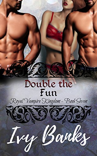 Double The Fun: A Quick & Dirty Paranormal (Vampire Kingdom Book 7)
