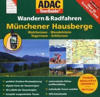 ADAC TourGuide Wandern & Radfahren Münchener Hausberge: Walchensee. Wendelstein. Tegernsee. Schliersee. Über 70 Touren auf DVD