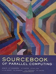 The Sourcebook of Parallel Computing. (The Morgan Kaufmann Series in Computer Architecture and Design)