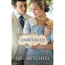 [(Unrivaled)] [by: Siri Mitchell]