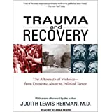 [(Trauma and Recovery: The Aftermath of Violence - from Domestic Abuse to Political Terror)] [Author: Judith Lewis Herman] published on (November, 2011)