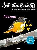 Autocollants créatifs - Oiseaux: 10 images étonnantes prêtes à sticker et à encadrer