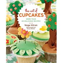 The Art of Cupcakes: More Than 40 Festive Recipes