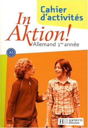 Allemand 1re année A1 In Aktion ! : Cahier d'exercices by Jacques Athias (2007-09-13)
