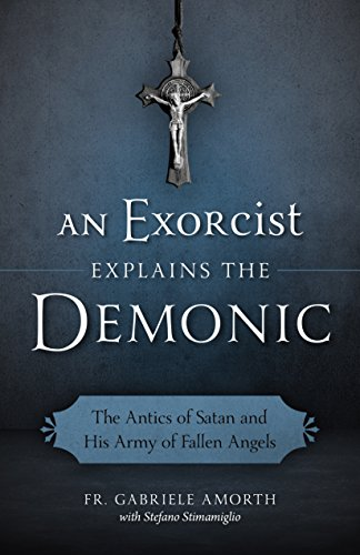 An-Exorcist-Explains-the-Demonic-The-Antics-of-Satan-and-His-Army-of-Fallen-Angels