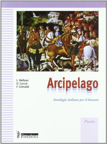 Arcipelago. Antologia per il biennio. Poesia-romanzo