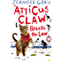 Atticus Claw Breaks the Law (Atticus Claw- World's Greatest Cat Detective Book 1)