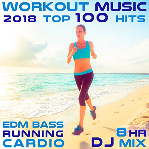 Workout Music 2018 Top 100 Hits Edm Bass Running Cardio (2hr Fitness House & Techno DJ Mix)