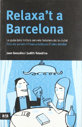 Relaxa't a Barcelona: La guia dels millors serveis hotelers de la ciutat