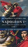 Mémoires intimes de Napoléon 1, tome 1 : Le temps retrouvé par Wairy