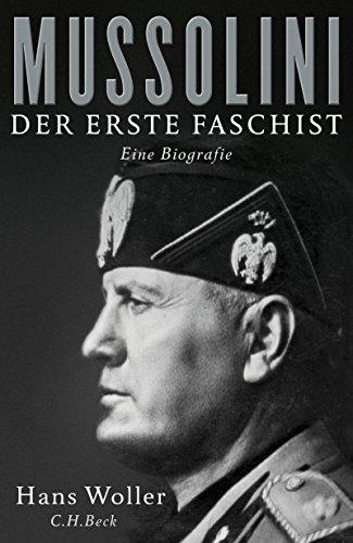 Mussolini: Der erste Faschist (Diktatoren des 20. Jahrhunderts 1)