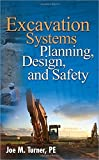 Excavation Systems Planning, Design, and Safety 1st edition by Turner, Joe (2008) Gebundene Ausgabe