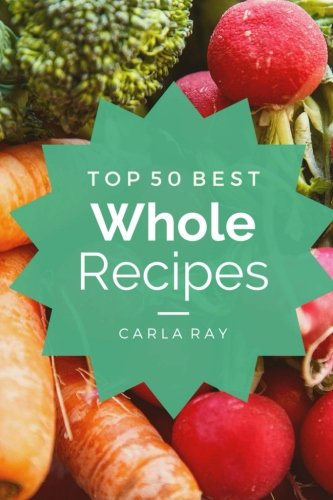 whole-foods-top-50-best-whole-food-recipes-the-quick-easy-delicious-everyday-cookbook