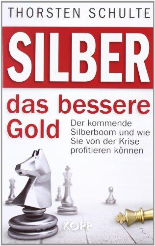 Silber – das bessere Gold: Der kommende Silberboom und wie Sie von der Krise profitieren können